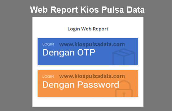 Cara Login Web Report Kios Pulsa Data